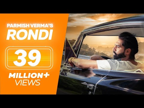 PARMISH VERMA - New Song RONDI || Latest Punjabi Songs 2018