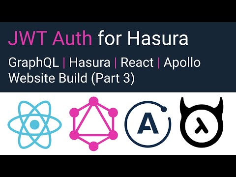 Hasura JWT Auth - (Hasura, GraphQL, React, Apollo Tutorial Part 3)