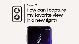 Galaxy S9: How to capture daylight and low light with Dual Aperture
