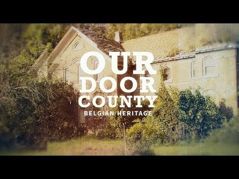 Our Door County - Belgian Heritage