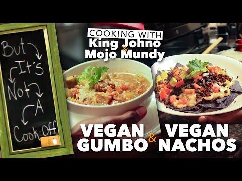 Vegan Gumbo | Vegan Nachos | Vegan Cheese Sauce | BUT IT'S NOT A COOKOFF