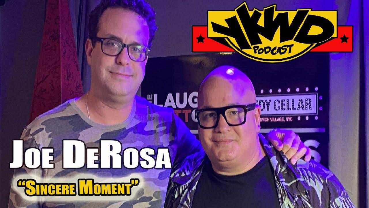 "Joe DeRosa ""Sincere Moment"" YKWD #391"