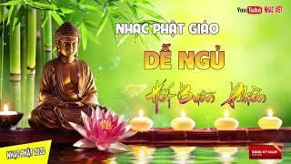 Cả Ngày Mệt Nhọc Tối Về Nên Nghe Nhạc Này - Nhạc Phật Giáo Nghe Cực Êm Tai Quên Hết Buồn Phiền