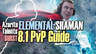 ⚡ 8.1 Elemental Shaman PvP Guide: TALENTS, AZERITE, BURST [BFA]