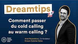 Dream Catcher Sales | Comment passer du cold calling au warm calling ?