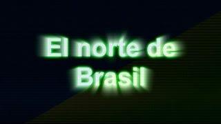 La región norte de Brasil (TCC de Español)