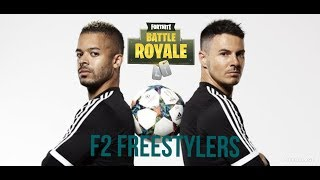 F2 FREESTYLERS IN FORTNITE BATTLE ROYALE