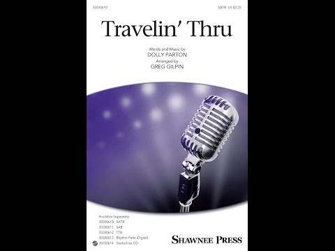 Travelin' Thru (SATB) - Arranged by Greg Gilpin