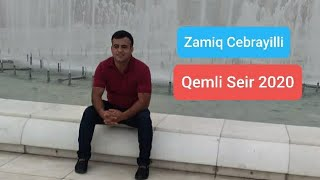 Zamiq Cebrayilli - Qemli Seir 2020 ( Haminin Axtardigi Seir )
