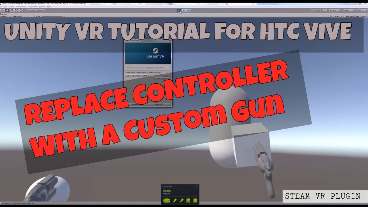 Unity VR Tutorial 3 | Changing default Vive Controller Model to a Custom  Gun using Steam VR Plugin