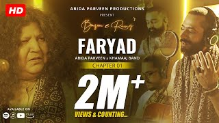 Faryad - Abida Parveen - Khamaaj | Official Video | BazmeRang Chapter 1