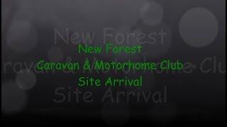 New Forest - Caravan & Motorhome Club Site Arrival