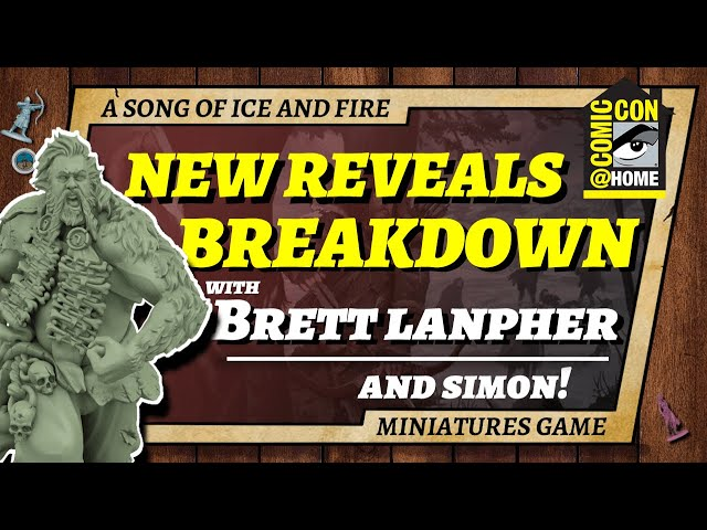 ComicCon A Song of Ice and Fire the Miniatures Game Breakdown with Simon and Brett Lanpher!