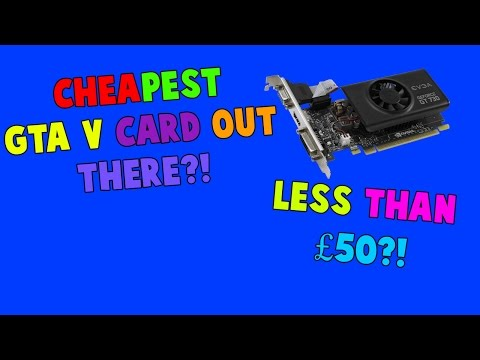 The cheapest graphics card for GTA V?! 720P Glory at only £40!?