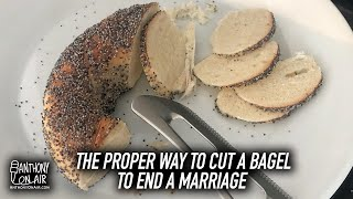 The Proper Way To Cut A Bagel To End A Marriage