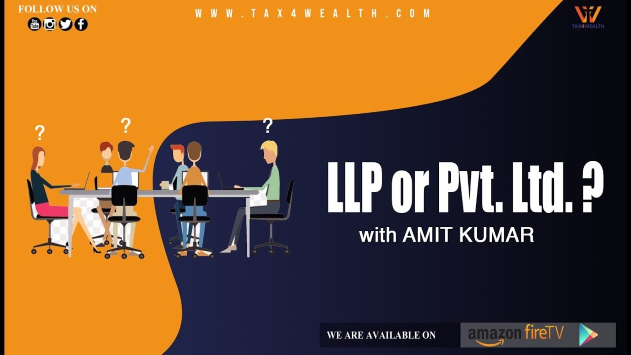 LLP vs Pvt Ltd Co? Which Entity is best for a new business or start-up