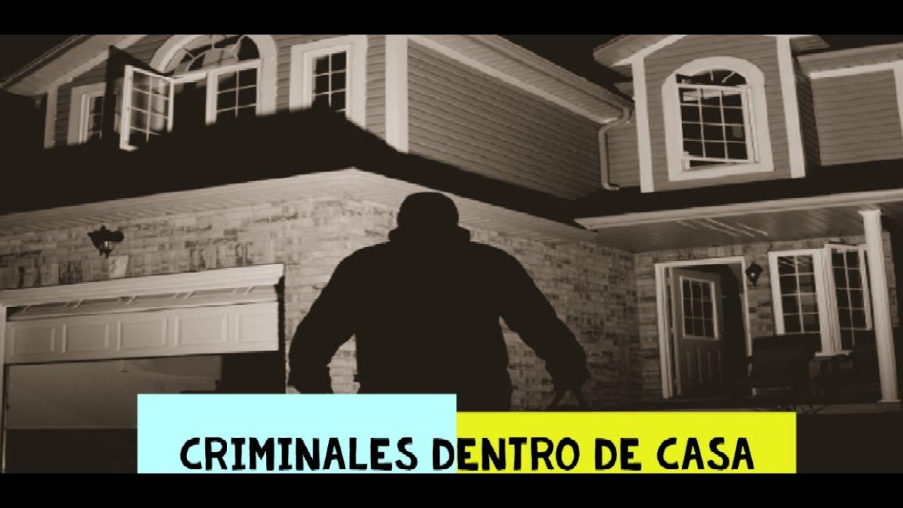 QUE HACER SI INGRESAN CRIMINALES  A TU CASA??