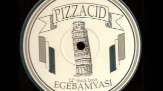 Ege Bam Yasi - Pizzacid (Blarto Blarto Boom Version)