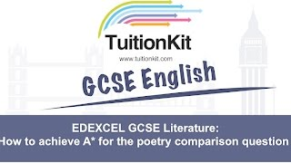 EDEXCEL GCSE Literature: How to achieve A* for the poetry comparison question