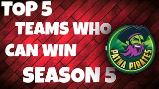 TOP 5 TEAMS WHO CAN WIN PKL SEASON 5