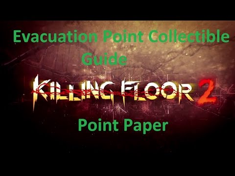 Killing Floor 2 Evacuation Point Collectible Guide Point