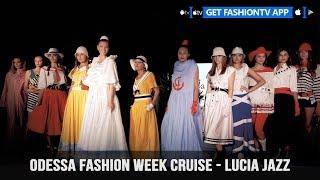Odessa Fashion Week Cruise - Lucia Jazz | FashionTV