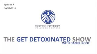 Get Detoxinated Show Episode 7