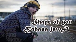Shape Of You - Ed Sheeran Cover Versi Bahasa Jawa Mp3