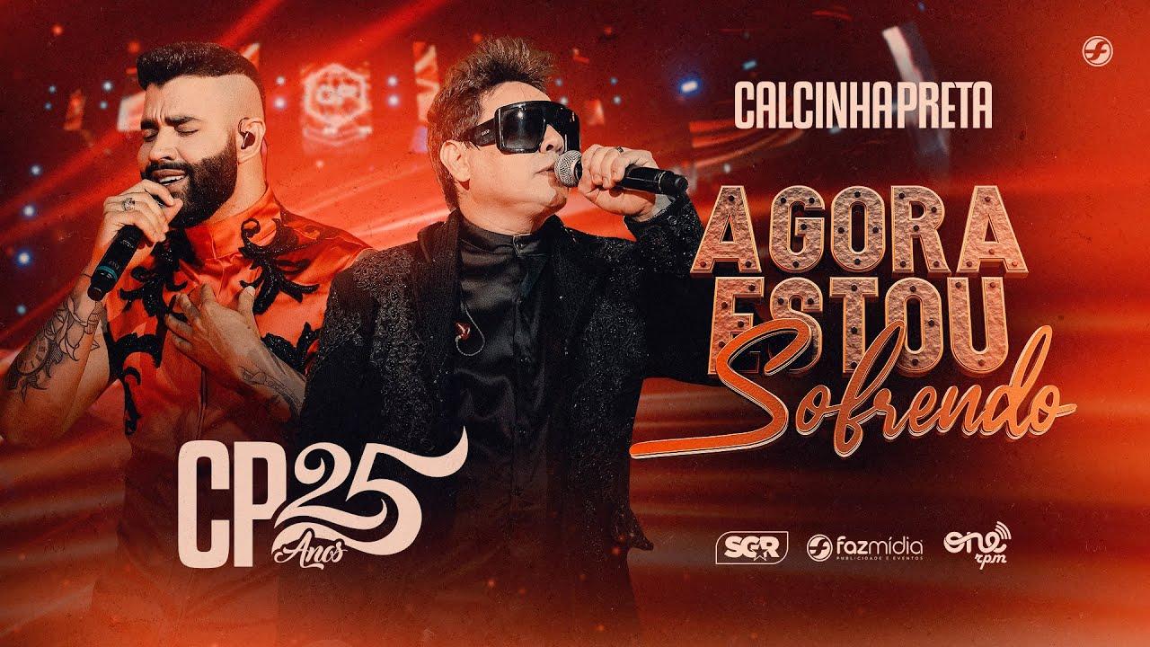 Calcinha Preta feat. @Gusttavo Lima Oficial - Agora Estou Sofrendo - DVD #CP25anos (Ao Vivo)