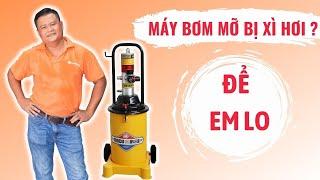 Hướng dẫn tự sửa máy bơm mỡ khí nén tại nhà LH: 0983.230.230