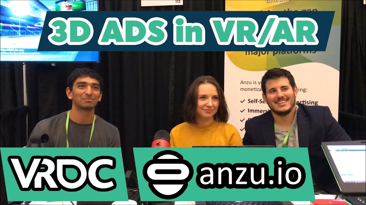 3D Ads in VR and AR! Interview with Anzu IO at the Virtual Reality  Developer Conference (VRDC)!
