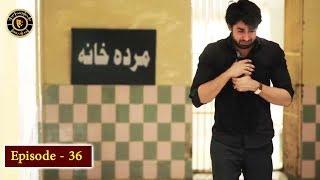 Balaa Episode 36 - Top Pakistani Drama