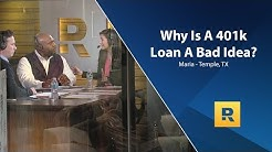 Why Is A 401k Loan A Bad Idea?