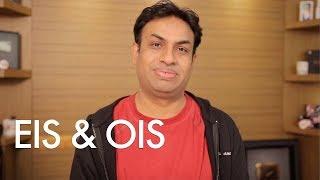 Optical Image Stabilization (OIS) VS Electronic Image Stabilization (EIS)