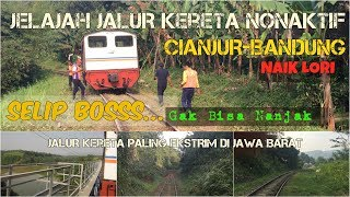 EXTREME RAILWAY   Discover Railway Between Cianjur-Bandung by Lori Train