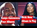 Kanye West Announces Four New Albums, Nicki Minal Album Release Date Revealed