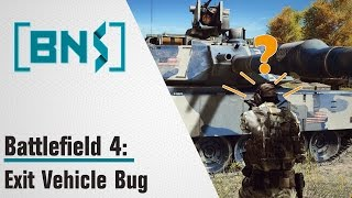 Battlefield 4 Exit Vehicle Bug