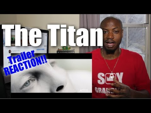 The Titan  REACTION    2018 Netflix  Sam Worthington