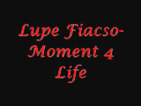 Lupe Fiasco-Moment 4 Life+download and lyrics