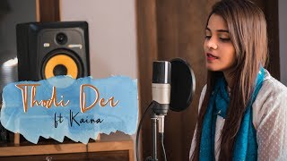 Thodi Der | Half Girlfriend | Female Unplugged Cover | Kaina | 2018