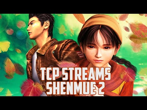 TCP Streams: Shenmue II (Part 1)