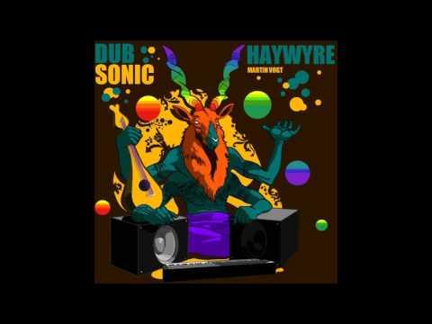 Haywyre - Dubsonic (Full Album)