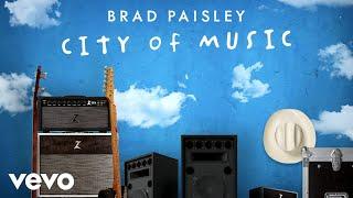 Brad Paisley - City of Music (Audio)