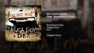 JAWGA BOYZ  - We Comin Home feat  Boondock Kingz