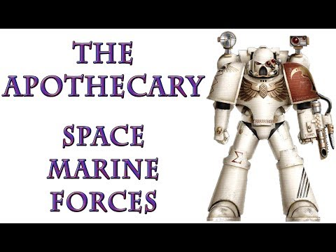 Warhammer 40k Lore - The Apothecary, Space Marine Forces