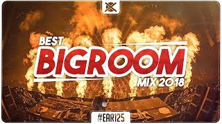 Best Big Room House EDM Mix 2018 🔥 | EAR #125