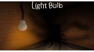 Don't Play This Game At Night - Roblox Light Bulb
