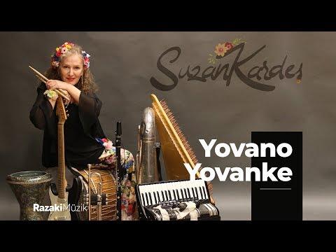 Suzan Kardeş | Yovano Yovanke feat. Şebnem Sönmez