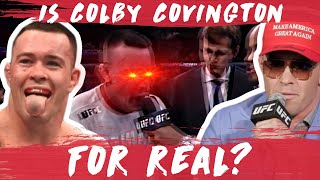 Is Colby Covington For Real? | UFC 245
