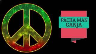 Pacha Man - Ganja (Produced by Style da Kid)